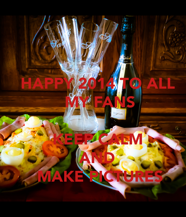 happy-2014-to-all-my-fans-keep-calm-and-make-pictures